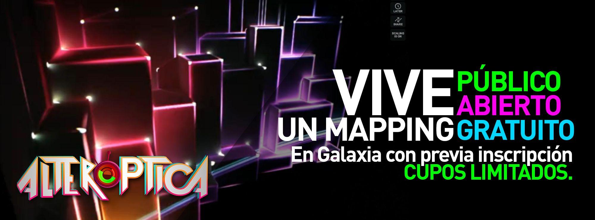 Vive un mapping, público, abierto y gratuito, cupo limitado inscríbete aquí:   http://alteroptica.wix.com/formulariogalaxia#!inscripciones/c24vq