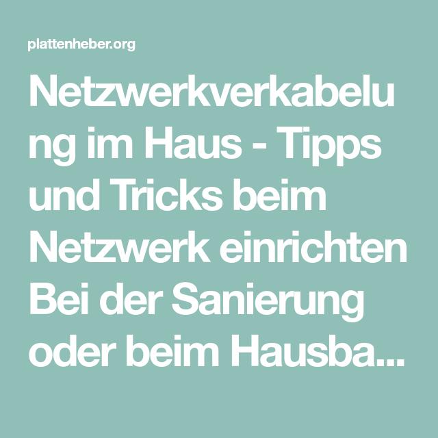 Netzwerkverkabelung Im Haus Tipps Und Tricks Beim Netzwerk