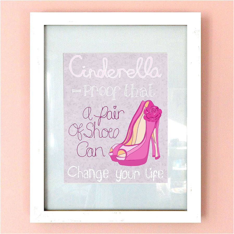 'Shoes Can Change Your Life' Cinderella Print