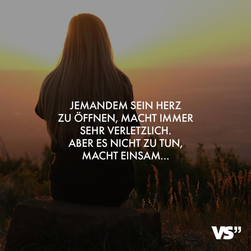 Visual Statements®️ Jemandem sein Herz zu öffnen, macht immer sehr verletzlich. Aber es nicht zu tun, macht einsam… Sprüche / Zitate / Quotes /…