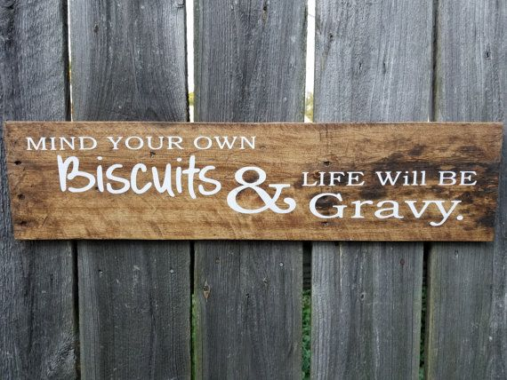 Mind Your Own Biscuit Sign Painted Wood Signs With Sayings Fall Wood Signs Wooden Signs Painted Pallet Signs