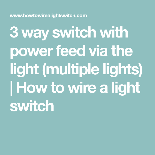 3 way switch with power feed via the light (multiple lights) | How ...