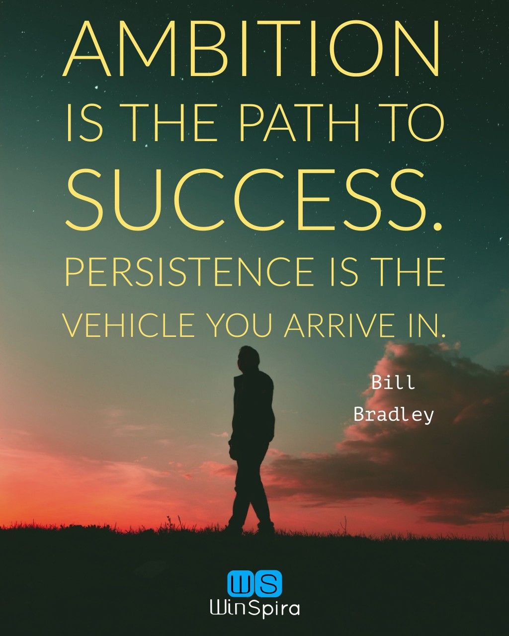 Ambition Is The Path To Success Persistence Is The Vehicle You Arrive In Ambitionquotes Persistencequote Ambition Quotes Persistence Quotes Believe Quotes