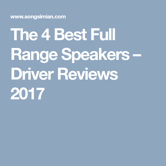 The 4 Best Full Range Speakers – Driver Reviews 2017 | Dyi ...