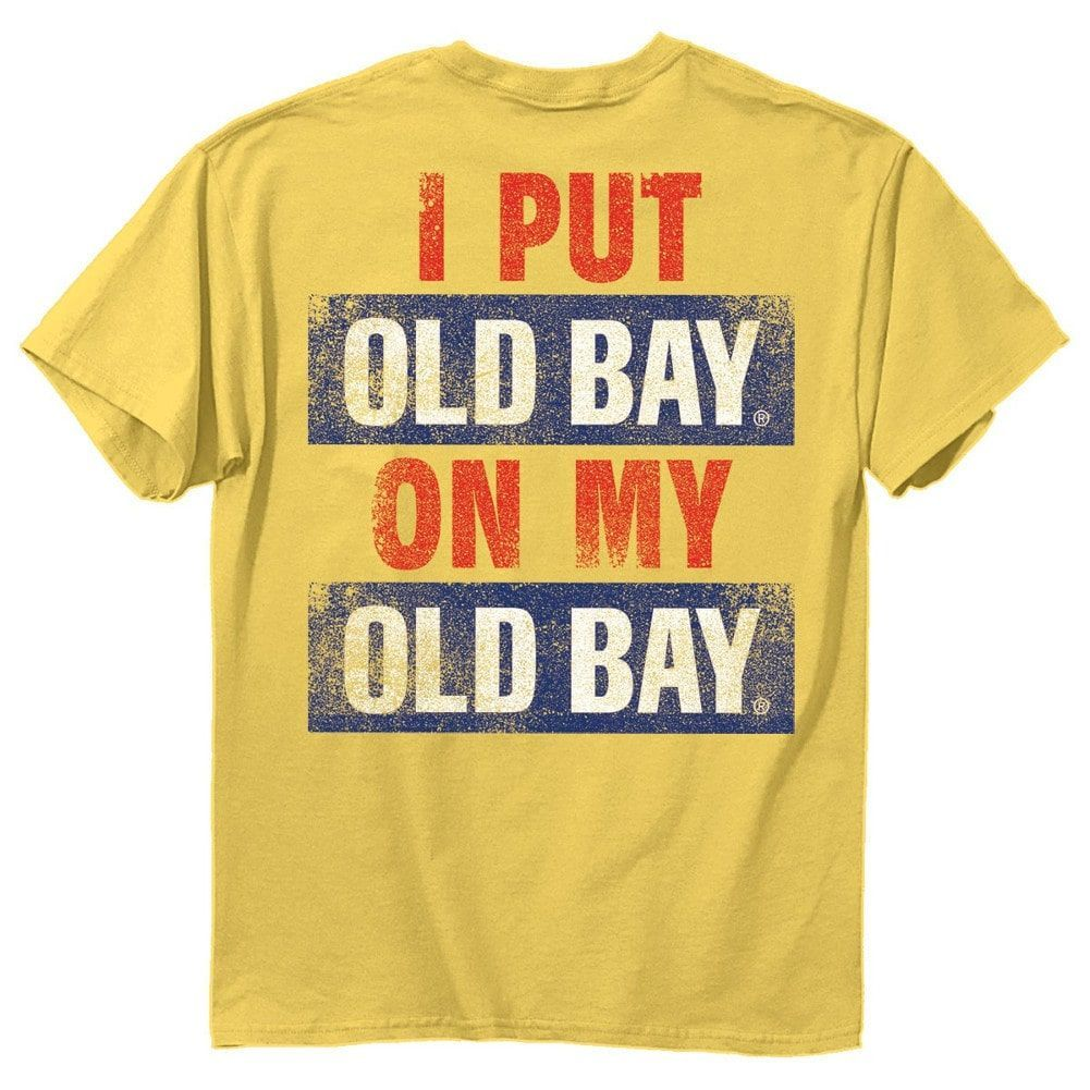 7424107fb I Put Old Bay On My Old Bay Seasoning Maryland Adult Men's T-shirt ...