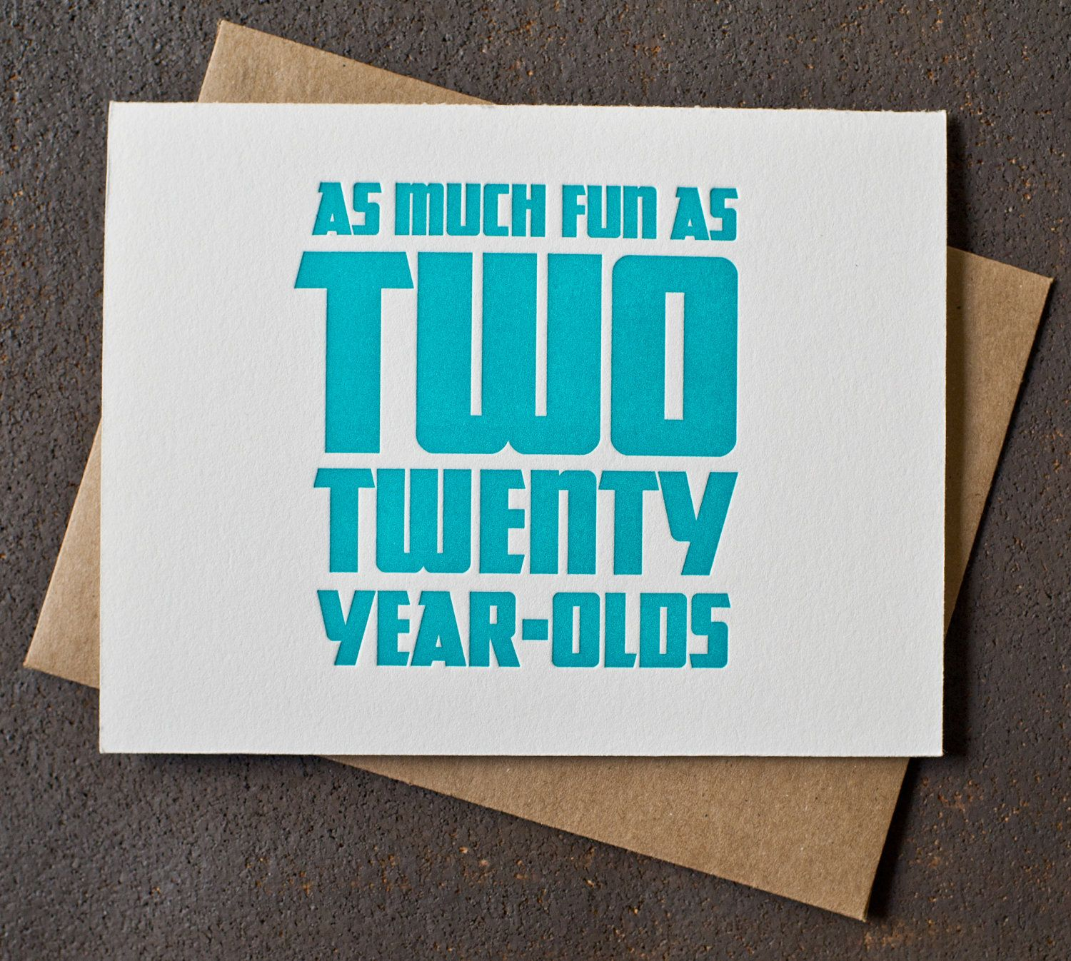 Letterpress 40th Birthday Card Fun As Two 20 Year Olds Teal