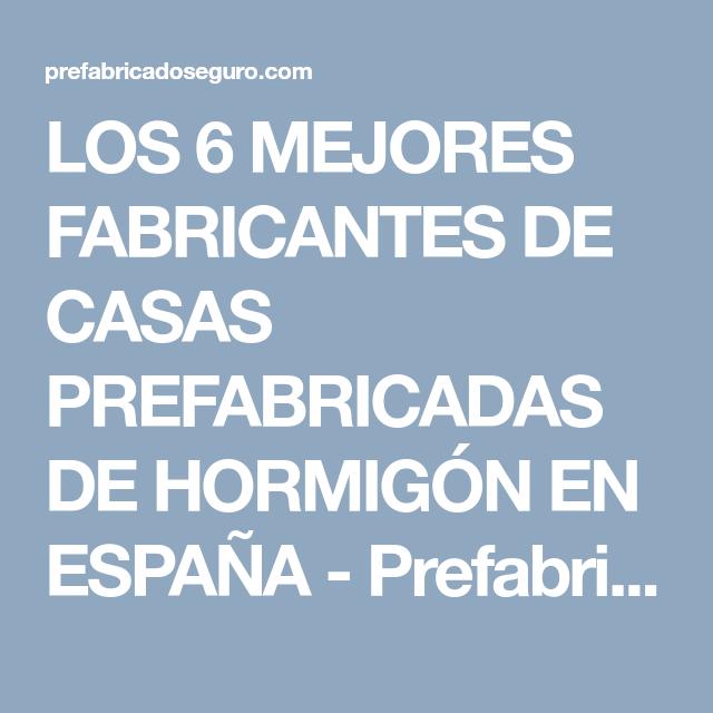 LOS 6 MEJORES FABRICANTES DE CASAS PREFABRICADAS DE HORMIGN EN