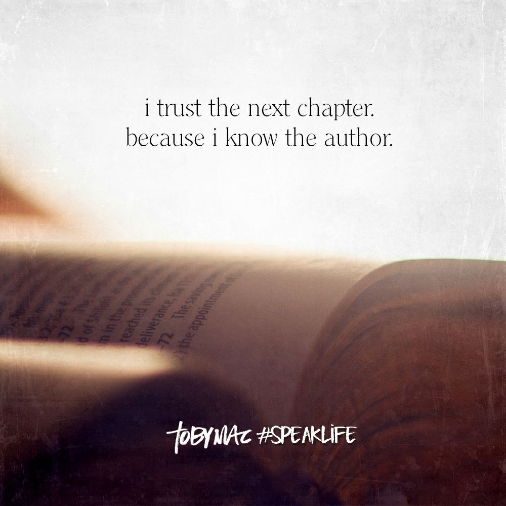 The Next Chapter >> I Trust The Next Chapter Because I Know The Author Faith And