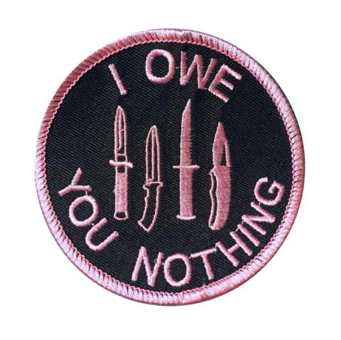"""I Owe You Nothing"" Embroidered Patch"