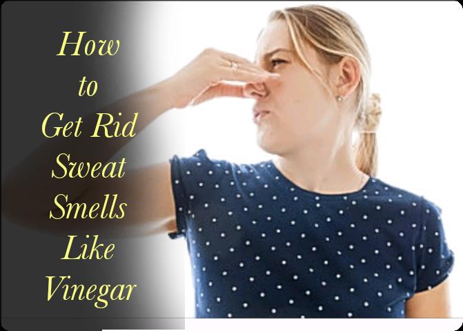 Sweat Smells Like Vinegar Body Odor