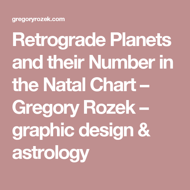 Retrograde Planets And Their Number In The Natal Chart Gregory