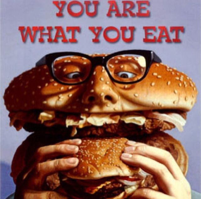 You Are What You Eat What You Eat Food Eat