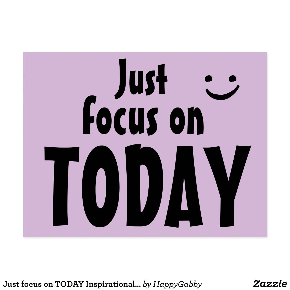 Just focus on TODAY Inspirational Quote Print Cute Postcard