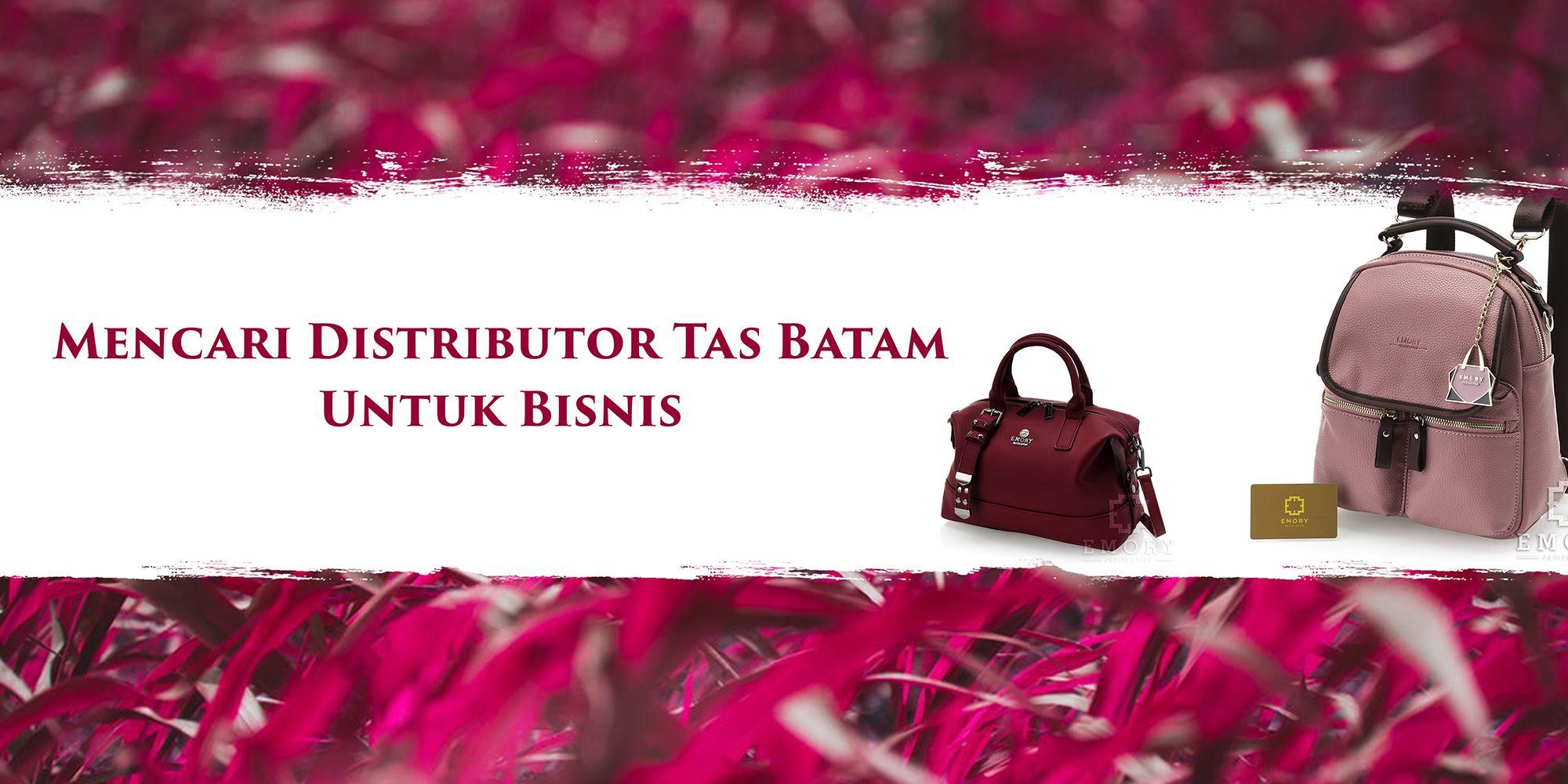 Mencari Distributor Tas Batam Untuk Bisnis - Memulai dan ...