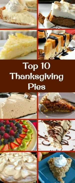 The BEST Top 10 Thanksgiving Dessert Pies. Here's a great selection of the very BEST of the BEST sweet pies you can make for Thanksgiving. Possible to Make ahead too! | Lovefoodies.com by winnie