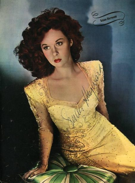 Susan Hayward... I named my daughter after her.....loved all her movies......she had the ability to make you believe she was the character she was acting in every movie....Awesome actress!!