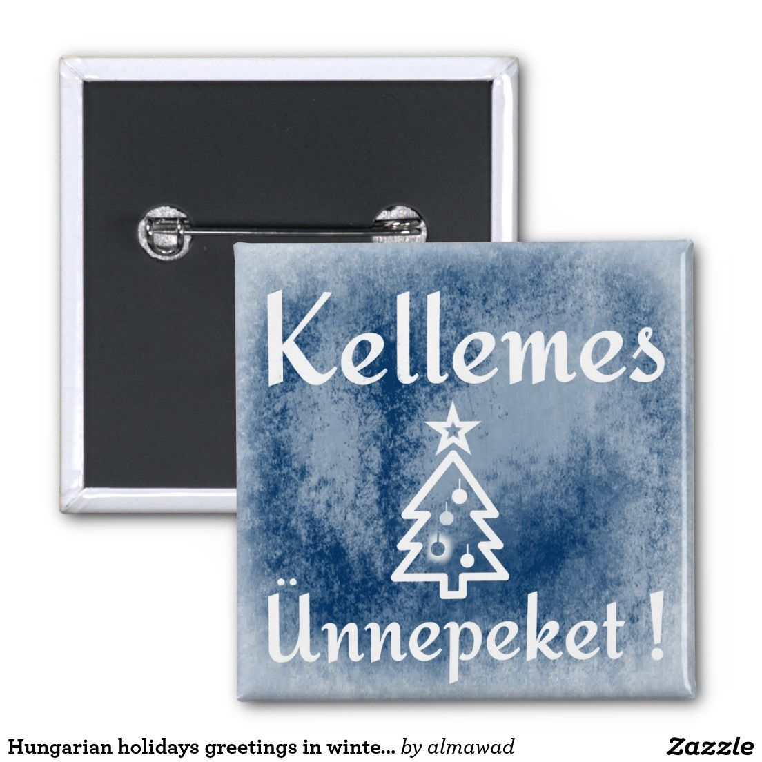 Hungarian Holidays Greetings In Winter Colors 2 Inch Square Button