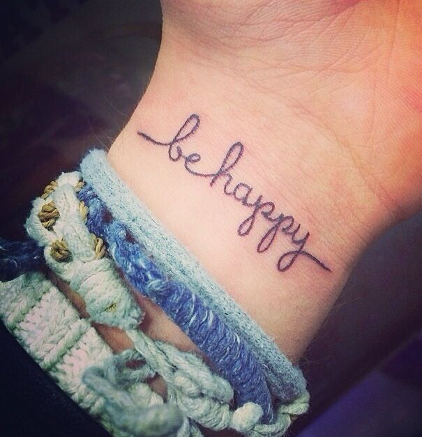 Be Happy Tattoos Tattoos For Women Tattoo Quotes For Women