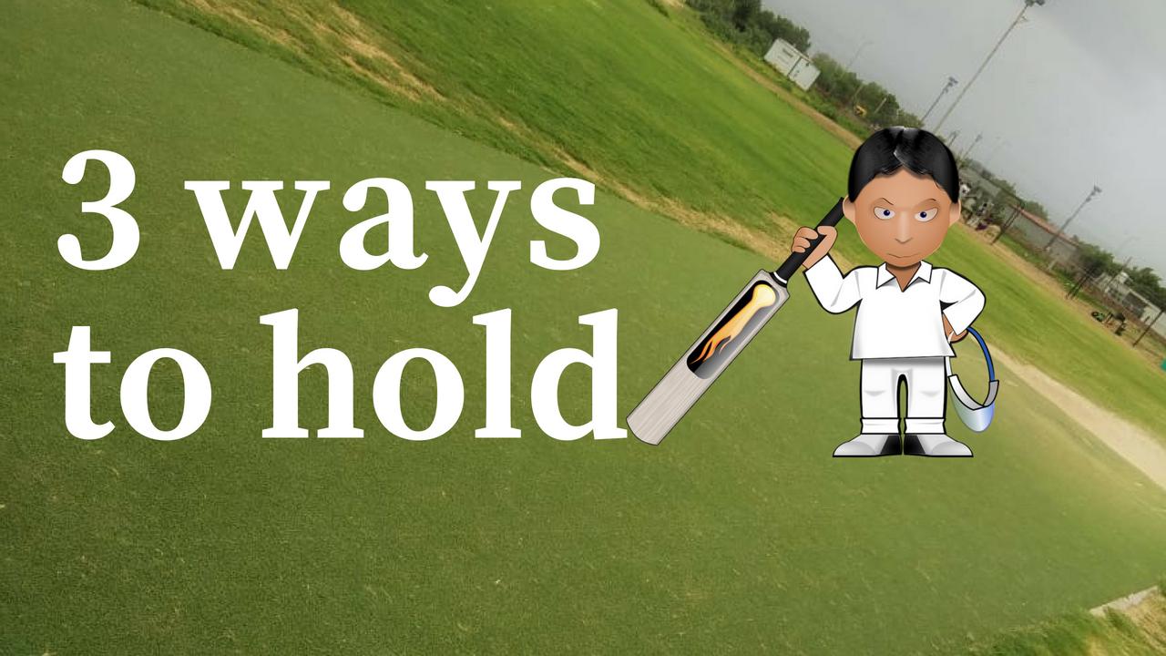 3 Ways To Hold Cricket Bat Correctly Cricket Bat Hold On Batting Trainer