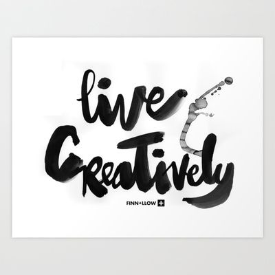 Live Creatively by finnllow : Art Print + More starting at $18.00 on Society6