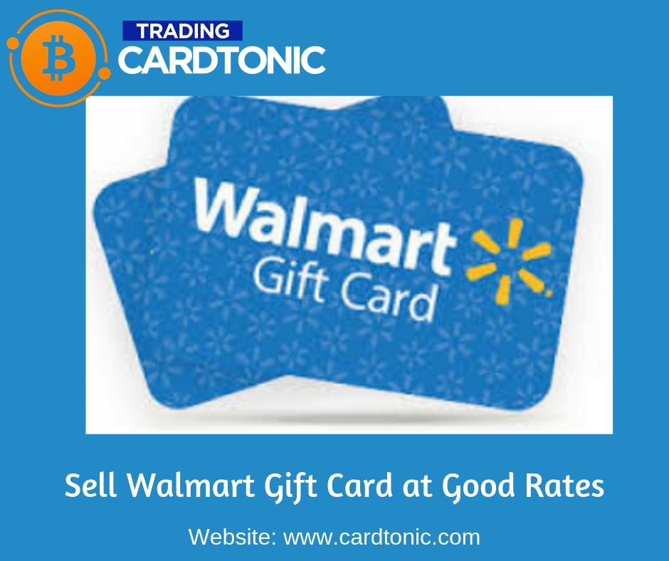 Sell Walmart Gift Card At Good Rates Cardtonic Walmart Gift Cards Sell Gift Cards Best Gift Cards