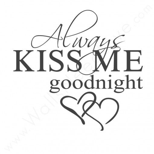 Great Wall Quotes Wall Decals   Always Kiss Me Goodnight