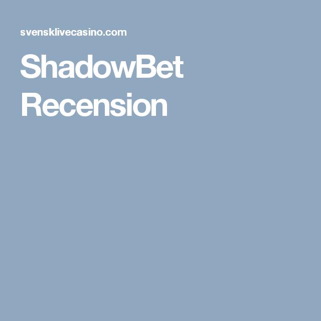 ShadowBet Recension