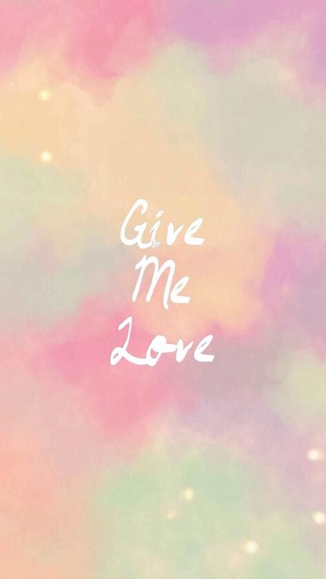Give Me Love. Inspirational quotes iPhone wallpapers. Tap to check out more Quotes Wallpapers ...