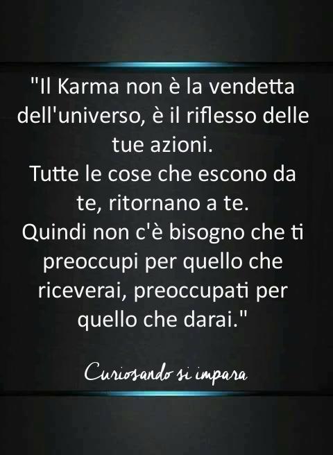 Frasi Celebri Karma.Il Karma Non E La Vendetta Dell Universo Citazioni Sagge Citazioni Motivazionali Citazioni Sulla Saggezza