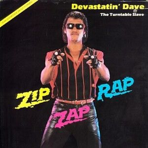 Devastatin' Dave. The Turntable Slave - Zip Zap Rap