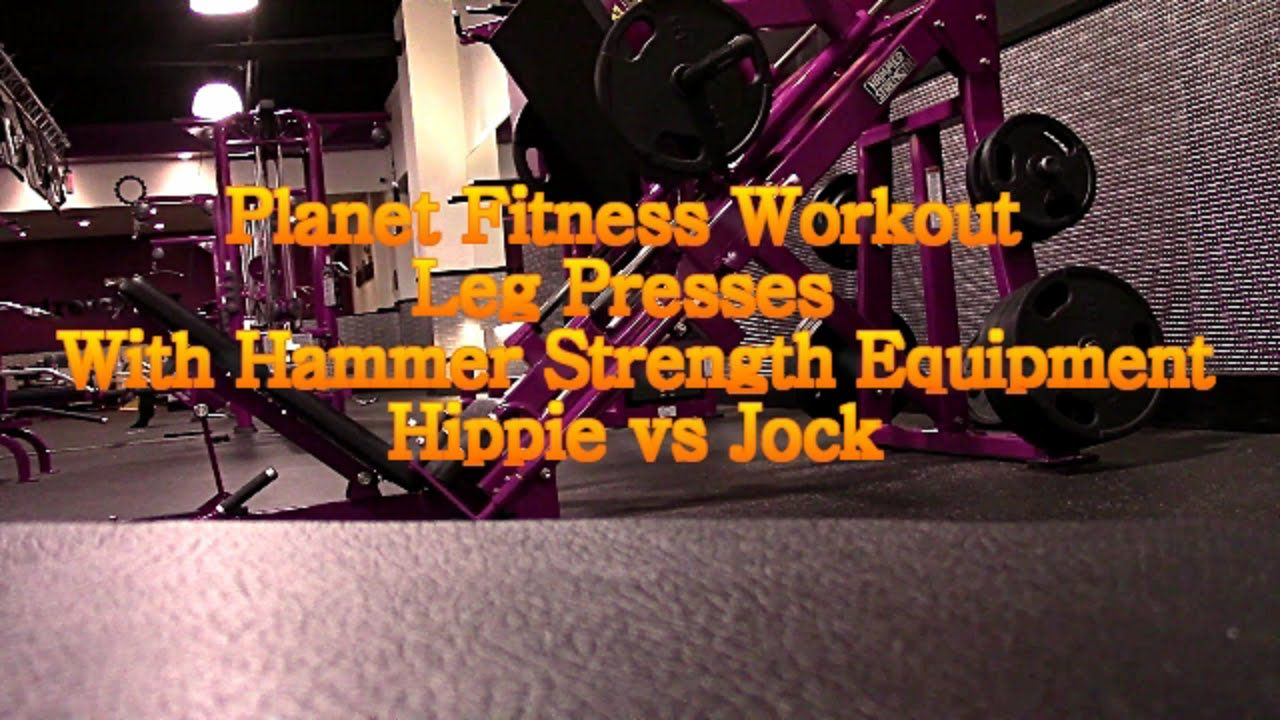Planet Fitness Workout Leg Presses With Hammer Strength