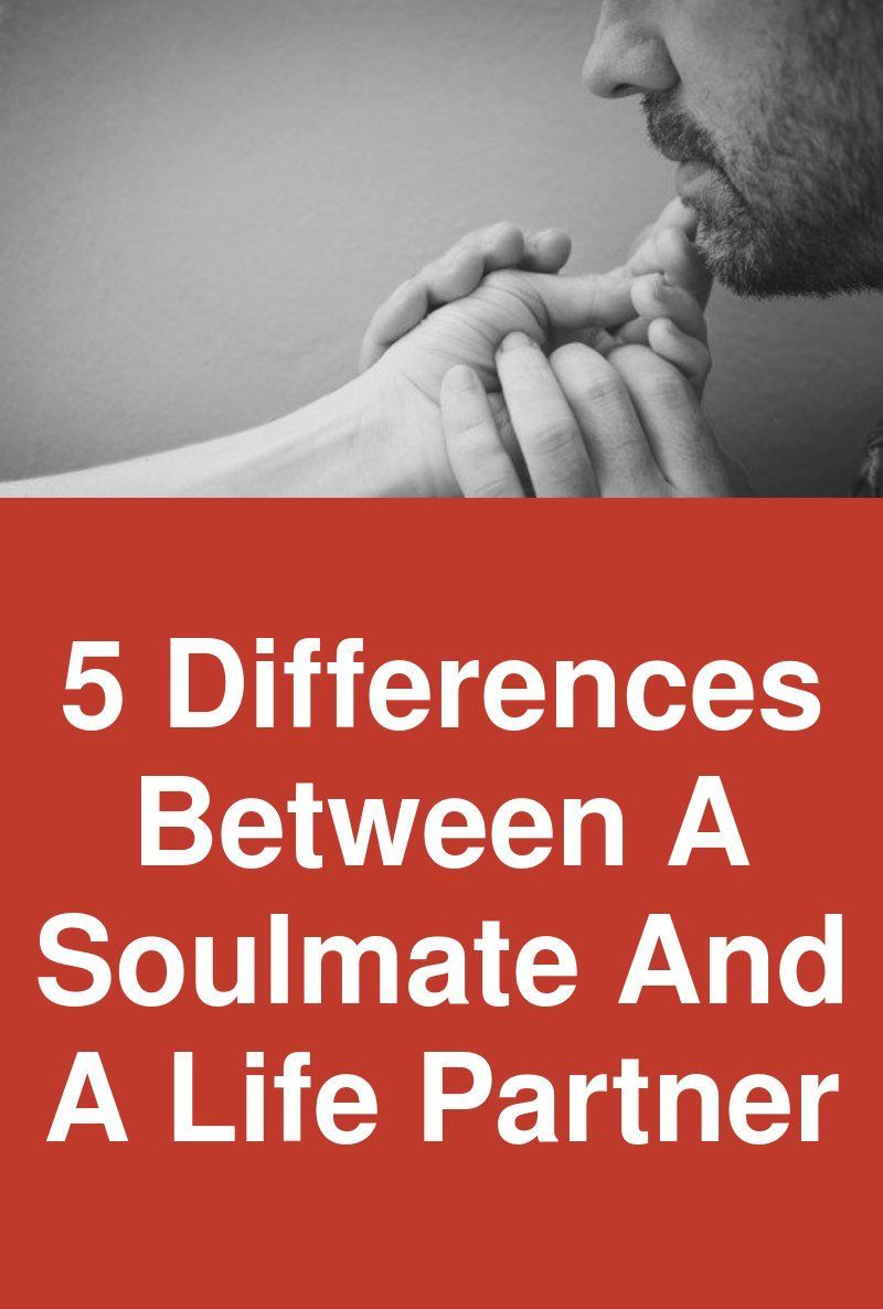 5 differences between soulmate life partner