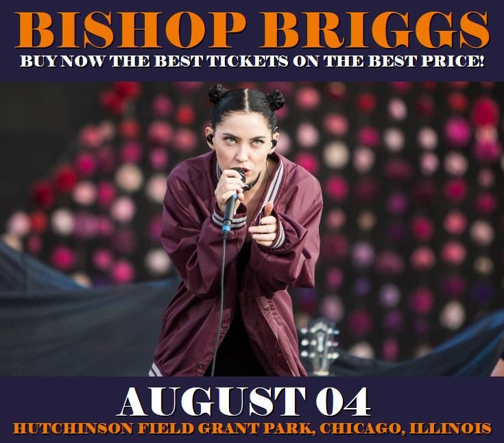 Bishop Briggs in Chicago at Hutchinson Field Grant Park on August 04. More about this event here https://www.facebook.com/events/167462900445577/