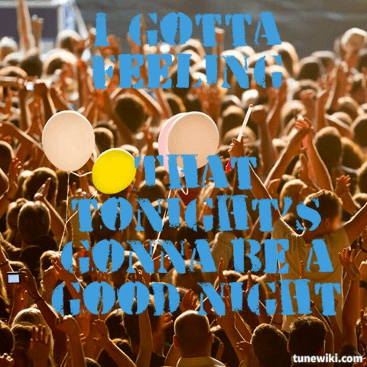 I Gotta Feeling by The Black Eyed Peas | Songs I Sing REALLY ...