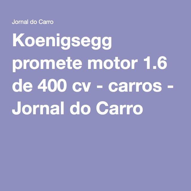Koenigsegg promete motor 1.6 de 400 cv - carros - Jornal do Carro