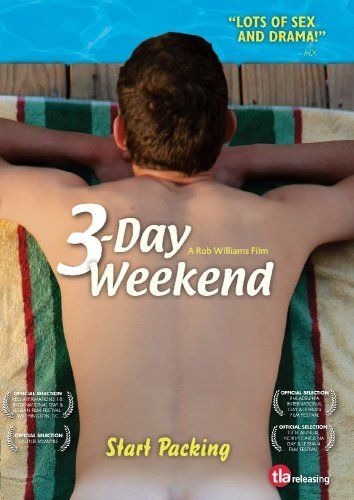 3 Day Weekend 2008 Directed By Rob Williams Movies Romance
