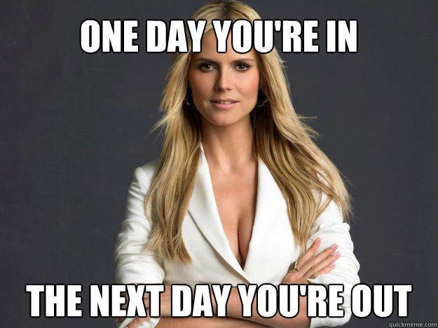 Image result for project runway one day you're in the next