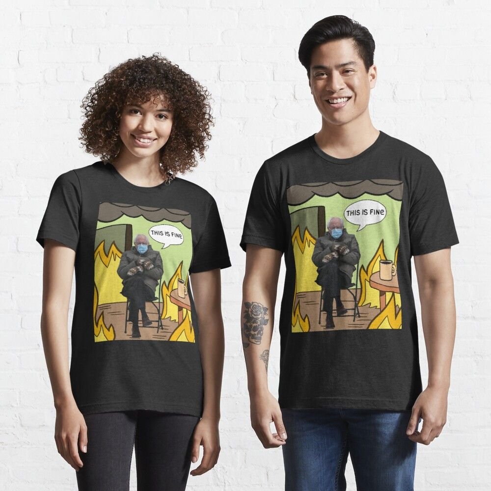 Bernie Sanders This Is Fine Meme Essential T Shirt By Valentinahramov In 2021 T Shirt T Shirts For Women This Is Fine Meme