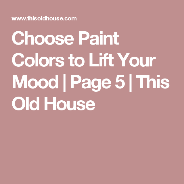 Choose Paint Colors to Lift Your Mood | House and Room