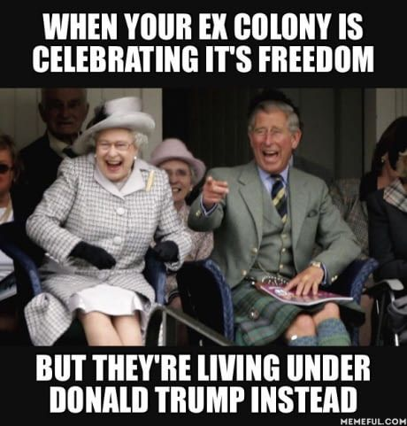 Happy 4th Of July Traitors Queen Elizabeth Memes England Funny British Memes
