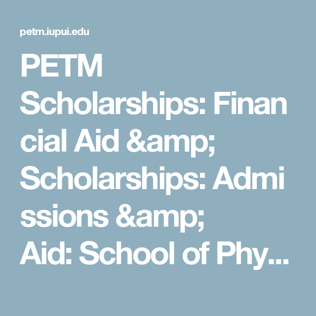 Iupui Financial Aid >> Petm Scholarships Financial Aid Scholarships Admissions