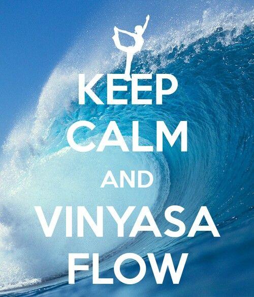Keep Calm And Vinyasa Flow Yoga Quotes