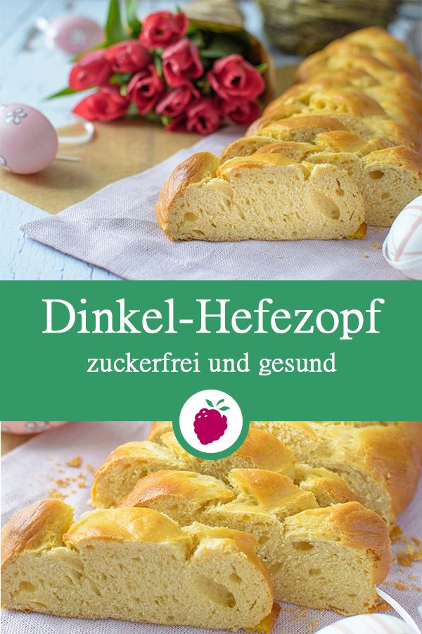Hefezopf ohne Zucker - gesund und lecker | Dinkel & Beeren
