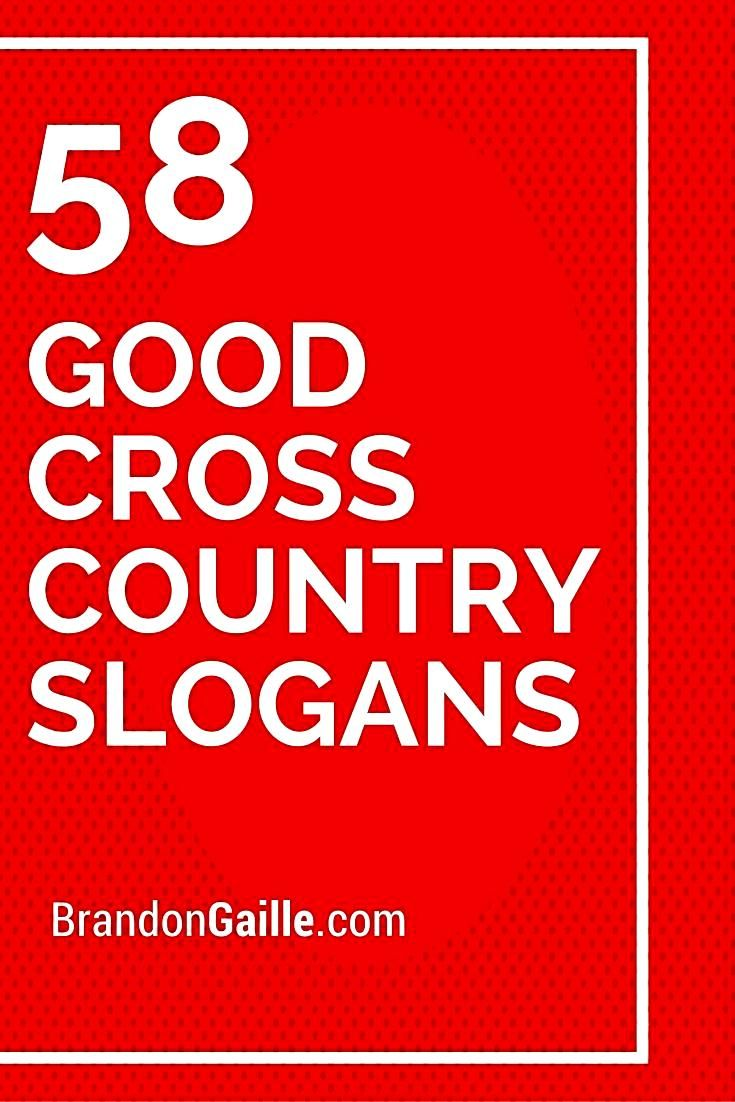 58 Good Cross Country Slogans and MottosYou can find Cross country and more on our website.58 Good