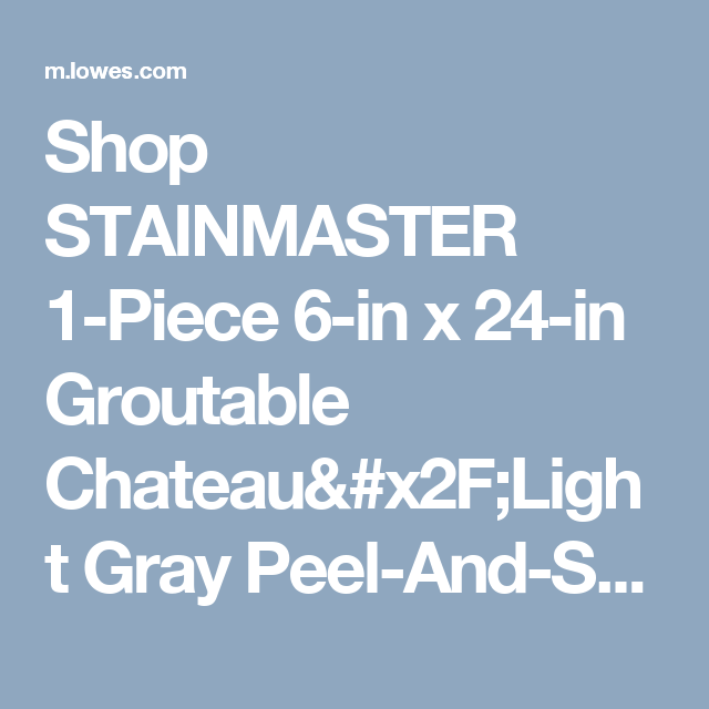 Shop Stainmaster 1 Piece 6 In X 24 In Groutable Chateau X2f Light Gray Peel And Stick Stone Luxury Vinyl Tile Reside Vinyl Tile Luxury Vinyl Luxury Vinyl Tile