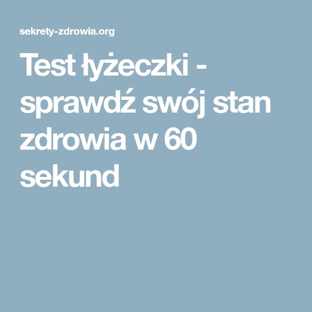Test łyżeczki - sprawdź swój stan zdrowia w 60 sekund