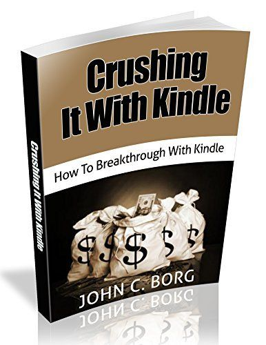 Crushing It With Kindle: How To Breakthrough With Kindle, http://www.amazon.com/dp/B00N86X514/ref=cm_sw_r_pi_awdm_bZtcub1MHBRA4