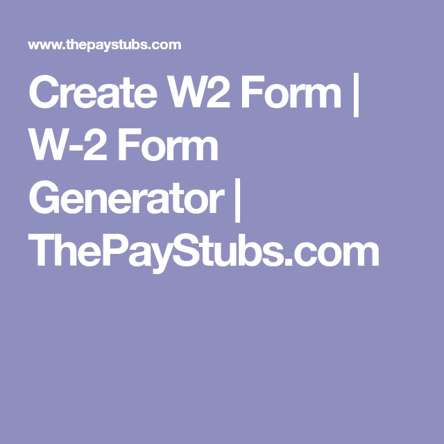 Create W2 Form W 2 Form Generator Thepaystubs Com Money