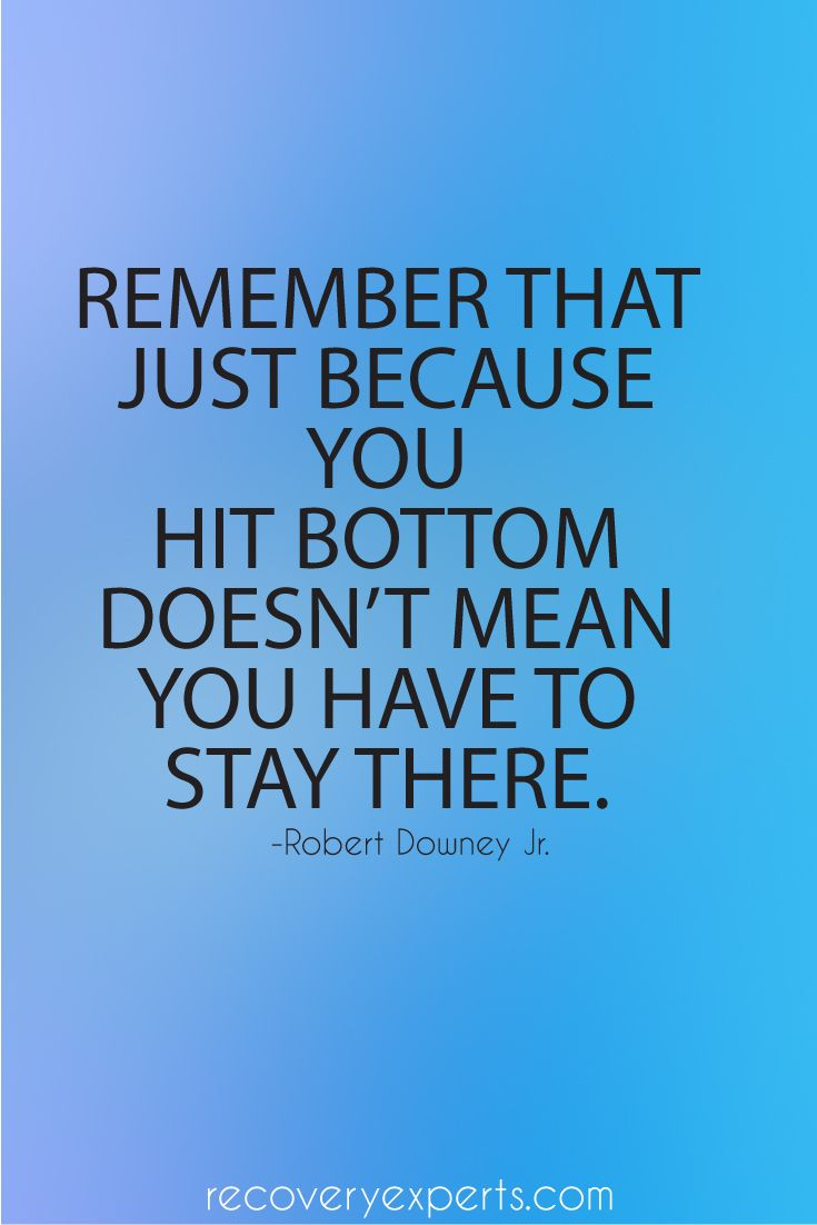 Drugs Quotes Addiction Quotes Remember That Just Because You Hit Bottom Doesn
