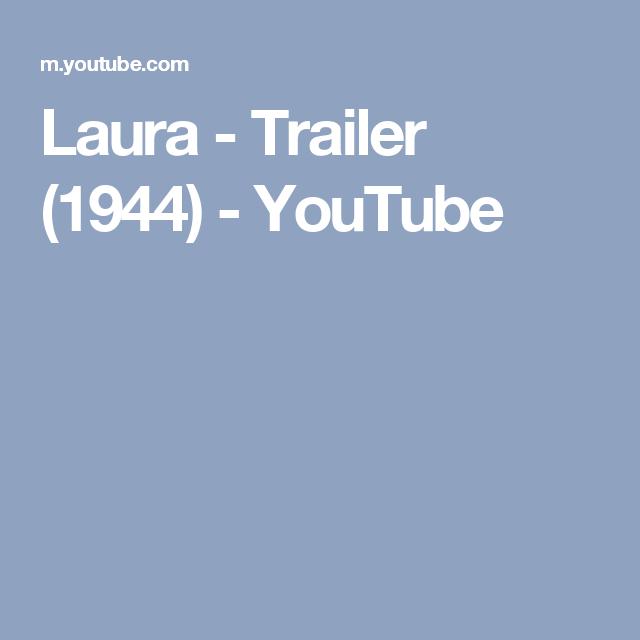 Laura Trailer 1944 Youtube An Affair To Remember Affair Vintage Hollywood